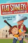 Flat Stanley's Worldwide Adventures #10: Showdown at the Alamo Cover Image