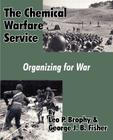 The Chemical Warfare Service: Organizing for War Cover Image