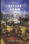 Before Adam by Jack London: With original illustration Cover Image