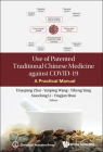 Use of Patented Traditional Chinese Medicine Against Covid-19: A Practical Manual Cover Image
