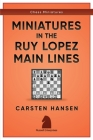 Miniatures in the Ruy Lopez: Main Lines Cover Image
