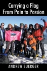 Carrying a Flag From Pain to Passion Cover Image
