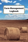 Farm Management Logbook: Livestock And Equipment Record For Farmers Business Companion Cover Image