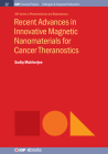 Recent Advances in Innovative Magnetic Nanomaterials for Cancer Theranostics (Iop Concise Physics) Cover Image