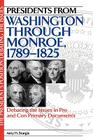 Presidents from Washington Through Monroe, 1789-1825: Debating the Issues in Pro and Con Primary Documents (President's Position: Debating the Issues) Cover Image