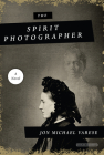 The Spirit Photographer: A Novel Cover Image