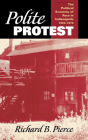 Polite Protest: The Political Economy of Race in Indianapolis, 1920-1970 Cover Image
