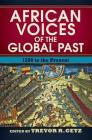 African Voices of the Global Past: 1500 to the Present Cover Image
