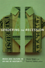 Gendering the Recession: Media and Culture in an Age of Austerity Cover Image