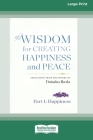 The Wisdom for Creating Happiness and Peace: Selections From the Works of Daisaku Ikeda (16pt Large Print Edition) Cover Image