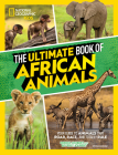 The Ultimate Book of African Animals Cover Image