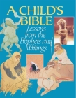 A Child's Bible: Lessons from the Prophets and Writings (Child's Bible Bk. 2 #2) Cover Image