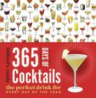 365 Days of Cocktails: The Perfect Drink for Every Day of the Year Cover Image