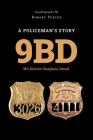 9bd: A Policeman's Story 9th District Burglary Detail Cover Image
