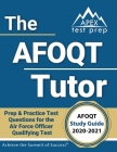 The AFOQT Tutor: AFOQT Study Guide 2020-2021 Prep & Practice Test Questions for the Air Force Officer Qualifying Test [Includes Detaile Cover Image