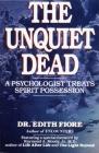 The Unquiet Dead: A Psychologist Treats Spirit Possession Cover Image