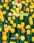 Tulips of Holland, MI Cover Image
