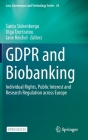 Gdpr and Biobanking: Individual Rights, Public Interest and Research Regulation Across Europe (Law #43) Cover Image