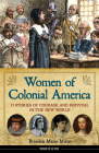 Women of Colonial America: 13 Stories of Courage and Survival in the New World (Women of Action #14) Cover Image