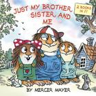 Just My Brother, Sister, and Me (Little Critter) (Pictureback(R)) Cover Image