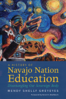 A History of Navajo Nation Education: Disentangling Our Sovereign Body Cover Image