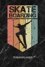 Terminplaner: Skateboard Liebhaber Kalender Skatepark Terminkalender - Rollbrett Wochenplaner Vintage Skateboard Wochenplanung Rollb Cover Image
