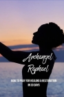 Archangel Raphael: How To Pray For Healing & Restoration In 33 Days: Archangel Of War Cover Image