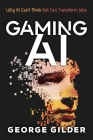 Gaming AI: Why AI Can't Think but Can Transform Jobs Cover Image