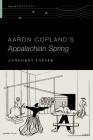 Aaron Copland's Appalachian Spring (Oxford Keynotes) Cover Image