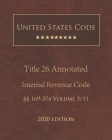 United States Code Annotated Title 26 Internal Revenue Code 2020 Edition §§169 - 374 Volume 3/11 Cover Image