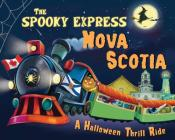 The Spooky Express Nova Scotia Cover Image
