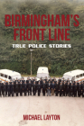 Birmingham's Front Line: True Police Stories Cover Image