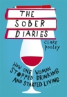 The Sober Diaries: How one woman stopped drinking and started living Cover Image