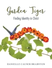 Garden Tiger: Finding Identity in Christ Cover Image