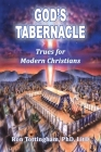 God's Tabernacle: Trues for Modern Christians Cover Image