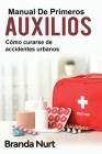 Manual de primeros auxilios: Cómo curarse de accidentes urbanos Cover Image