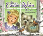 The Legend of the Easter Robin: An Easter Story of Compassion and Faith Cover Image