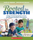 Rooted in Strength: Using Translanguaging to Grow Multilingual Readers and Writers Cover Image