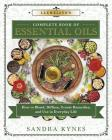 Llewellyn's Complete Book of Essential Oils: How to Blend, Diffuse, Create Remedies, and Use in Everyday Life Cover Image