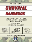 U.S. Air Force Survival Handbook: The Portable and Essential Guide to Staying Alive (US Army Survival) Cover Image