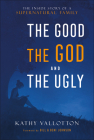 The Good, the God and the Ugly: The Inside Story of a Supernatural Family Cover Image