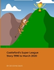 Castleford's Super League Story 1996 to March 2020 Cover Image
