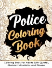 Police Coloring Book: Police Officer Coloring Book, Police Gifts, Police gifts k9, Police Dispatcher Gifts, Police Gift For Men and Police W Cover Image