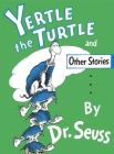 Yertle the Turtle and Other Stories (Classic Seuss) Cover Image