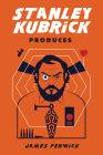 Stanley Kubrick Produces Cover Image
