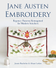 Jane Austen Embroidery: Regency Patterns Reimagined for Modern Stitchers Cover Image