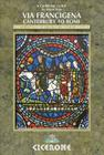The Via Francigena - Canterbury to Rome, Part 1: Canterbury to the Great St Bernard Pass (Cicerone Guides) Cover Image