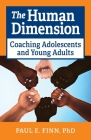 The Human Dimension: Coaching Adolescents and Young Adults Cover Image