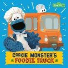 Cookie Monster's Foodie Truck (Sesame Street) Cover Image
