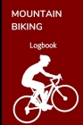 Mountain Biking Logbook: Track Your MTB Rides - 120 Pages Cover Image